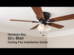 Hampton Bay Ceiling Fan Install by How To Install The 52 In Blair Ceiling Fan By Hampton Bay Youtube
