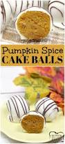 Best Pumpkin Cake Ever by Pumpkin Spice Cake Balls Butter With A Side Of Bread