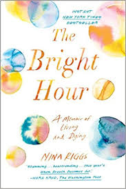 Halloween Costumes Memoirs Of A by The Bright Hour A Memoir Of Living And Dying Nina Riggs