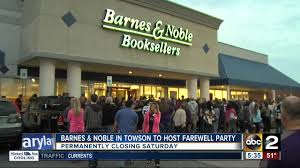 Barnes & Noble In Towson To Host Farewell Party Saturday - YouTube Barnes And Noble Closing Down This Weekend The Georgetown Is Its Lower Fifth Avenue Store Racked Ny To Close On Bethesda Row Beat Md Closings By State In 2016 Why Retail Chain Locations Are Being Closed In Old Pasadena Closing After Christmas Robert Dyer At Fresh Meadows Will Close The End Of December Payless Shoes Retailer Bankruptcy Will 800 Stores Money