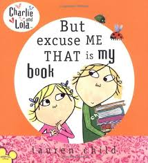 But Excuse Me That Is My Book Charlie And Lola Lauren Child 9780803730960 Amazon Books