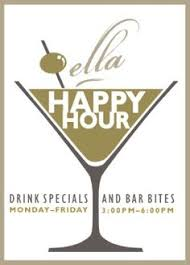 join us at the bar for happy hour mon fri 3 6pm ella dining