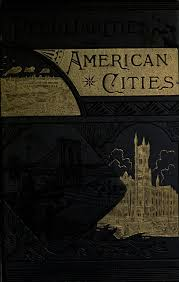 OF AMERICAN CITIES Produced By Chris Curnow Louise Hope And The Online Distributed Proofreading Team At Pgdp This File Was