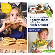 recette cuisine saine saines et gourmandes pour enfants récalcitrants