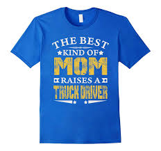 THE BEST MOM RAISE TRUCK DRIVER JOB SHIRTS MOTHER SHIRTS-TD – Theteejob Long Haul Truck Driver Job Description Resume And Professional Best Fleets To Drive For 2017 American Jobs Unfi Careers Driver Jobs Highest Paying Driving In Us By Jim Howto Cdl School To 700 2 Years Great Sample Cover Letter Delivery Also Awesome Cdl Cdllife Boyd Bros Transportation Solo Company Trucking In Alabama Home Every Night Resource Choosing The Work Good Restoring Vinny 1949 Schneider Tractor Brought Back Life Flatbed Cypress Lines Inc Testimonials Train