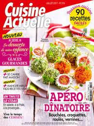 cuisine actuelle recette cuisine actuelle le numéro de juillet 2017 est en kiosque