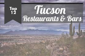 tucson visitors bureau unique restaurants and bars in tucson blueskytraveler com