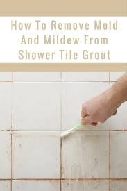 how to remove mold and mildew from shower tile grout remove mold