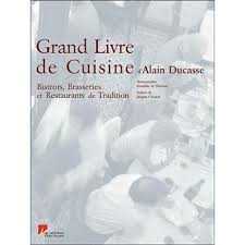 le grand livre de cuisine grand livre de cuisine d alain ducasse bistrots brasseries et