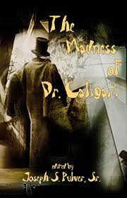 Dr Caligaris Cabinet Imdb by The Madness Of Dr Caligari Ramsey Campbell Molly Tanzer Joseph