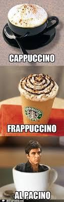 Actors Al Pacino Cappuccino Coffee Espresso Frappuccinos Puns