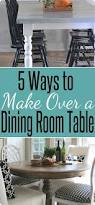 Where To Buy Dining Room Tables by Ten Ways To Make Over A Dining Room Table