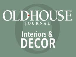 100 Www.homedecoration Old House Interiors Decor Old House Journal Magazine