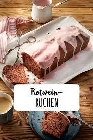 rotweinkuchen rezept rezept rotweinkuchen kuchen