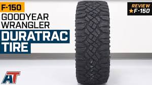 100 Goodyear Wrangler Truck Tires 19972019 F150 DuraTrac Tire 3135 Review YouTube