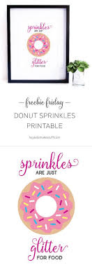 Sprinkles Are Just Glitter For Food A Cute Free Printable Your Kitchen Or Nursery