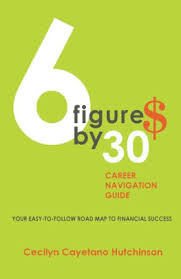 6 Figures By 30 Career Navigation Guide by Cecilyn Cayetano