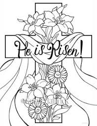 He Is Risen Coloring Pages Perfect For Sunday School Age Children These