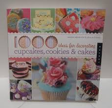 1000 Ideas For Decorating Cupcakes Cookies Cakes Book