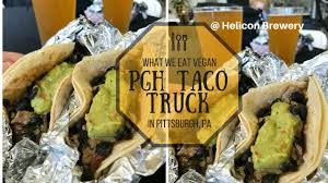 100 Pgh Taco Truck What I Eat Vegan In PittsburghsBeerHelicon