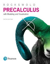 Precalculus With Modeling Visualization 6th Edition