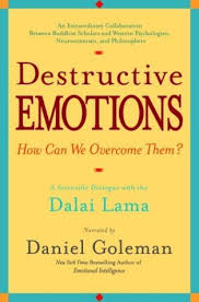 Destructive Emotions A Scientific Dialogue With The Dalai Lama By