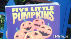 Halloween Books For Preschoolers Online by Preschool Halloween Story 5 Little Pumpkins Littlestorybug