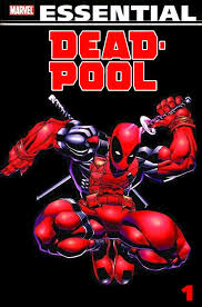 Essential Deadpool Volume 1 Would Contain His First Appearance In New Mutants 98 The Two Four Part Limited Series Circle Chase And