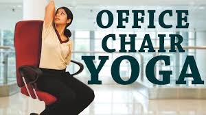 Youtube Chair Yoga Sequence by Simple Yoga For Office Workers 5 Simple Office Yoga Poses For