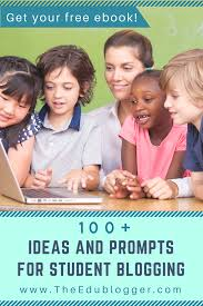 100 Ideas And Prompts For Student Blogging