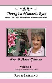 Rev B Anne Gehman About Life Love Mediumship And The