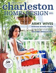 Charleston Home + Design Magazine - Summer 2011 By Charleston Home ... Dream House Plans Charstonstyle Design Houseplansblog Fniture Charleston Home Awesome Homes Southern Classic Historic Mansion Dk Decor Magazine Spring 2016 By South Carolina Beach 2009 And Idea 2011 A Plan Sumacher The Show Winter 2013