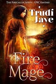 Fire Mage Firecaller Series Book 1 By Trudi Jaye Paranormal RomanceEbooksFire1Book