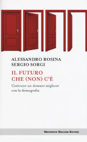 Il Futuro Che Non Ce Costruire Un Domani Migliore Con La Demografia