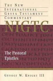 Knight Pastorals 1 George W III The Pastoral Epistles New International Greek Testament Commentary