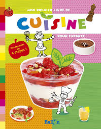recette de cuisine pour les enfants mon premier livre de cuisine pour enfants amazon ca collectif books