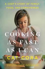 Cooking as Fast as I Can A Chef s Story of Family Food and