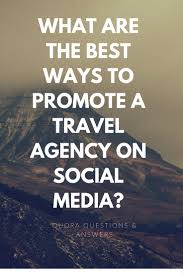 Https Quora Comwhat Are The Best Ways To Promote A Travel Online Agency Business Plan Template