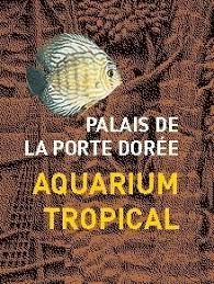 aquarium tropical de la porte dorée 12e l officiel des