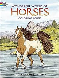 Dover Publications Wonderful World Of Horses Coloring Book Nature John Green 8601300296371 Amazon Books