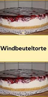 windbeuteltorte windbeuteltorte kuchen rezepte einfach