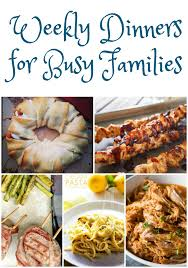 These Weekly Dinner Ideas For Busy Families Will Help You Get A Satisfying On The