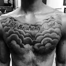 Only The Strong Survive Cloud Male Chest Tattoo