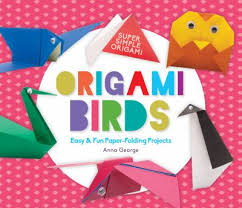 Origami Birds Easy Fun Paper Folding Projects