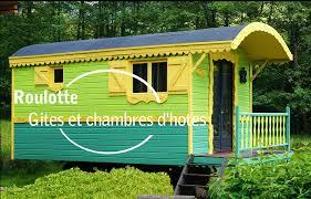 gites et chambre d hotes roulotte gites chambre d hotes roulotte studio de jardin