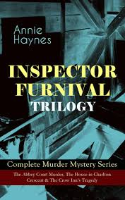 100 Crescent House INSPECTOR FURNIVAL TRILOGY Complete Murder Mystery Series The Abbey Court Murder The In Charlton The Crow Inns Tragedy Ebook By