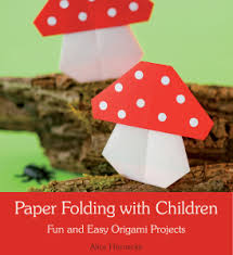 By Floris Books O 6 February 2015 Crafts Activities Steiner Waldorf Education 0 Comments HorneckePaperFoldingwithChildren