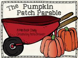 Pumpkin Patch Parable Printable by The Pumpkin Patch Parable Book Study Kindergarten Kolleagues