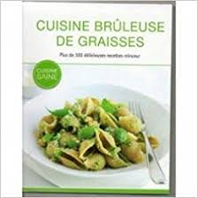 cuisine bruleuse de graisse cuisine bruleuse de graisses 9783625136163 amazon com books