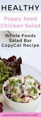 Creamy Poppy Seed Chicken Salad Healthy Whole Foods Bar Copycat Recipe
